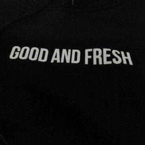 Good and Fresh hoodie